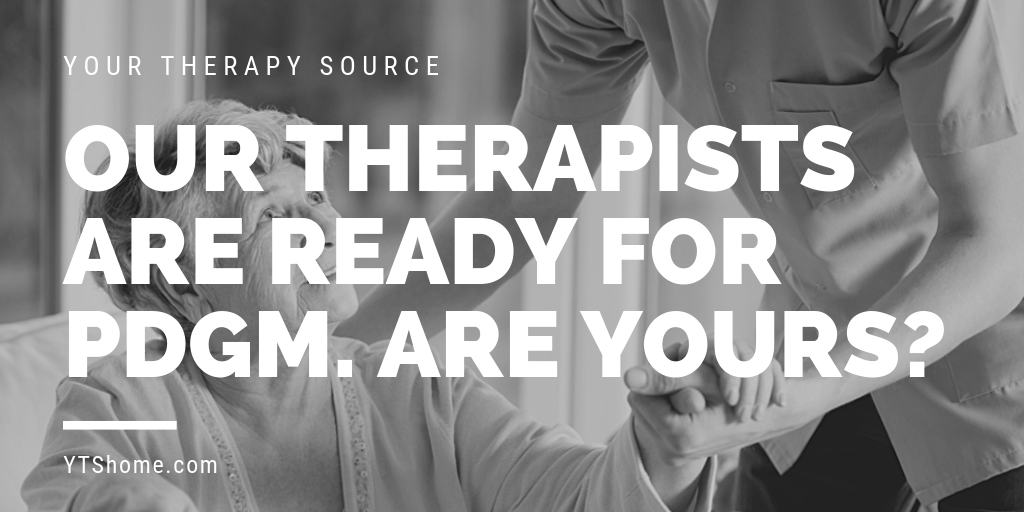 Out therapists are ready for PDGM. Are yours?